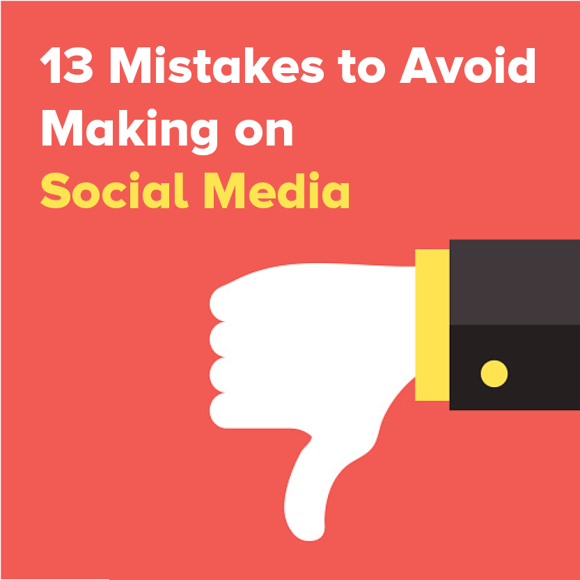 13 Social Media Mistakes Most Companies Make